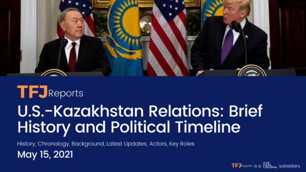 Kazakhstan-U.S. Relations: Brief History and Political Timeline (IA1001-EN)