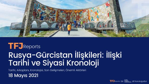 Rusya-Gürcistan İlişkileri: İlişki Tarihi ve Siyasi Kronoloji (IA1003-TR)