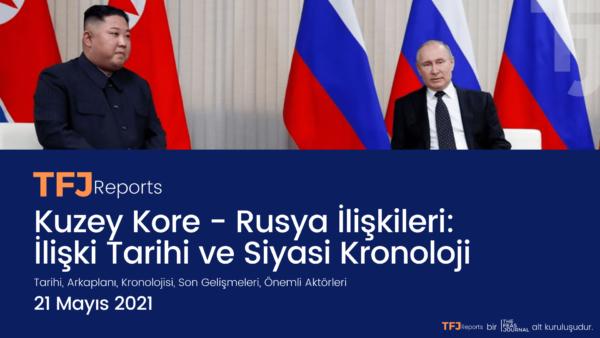 Kuzey Kore–Rusya İlişkileri: İlişki Tarihi ve Siyasi Kronoloji (IA1005-TR)