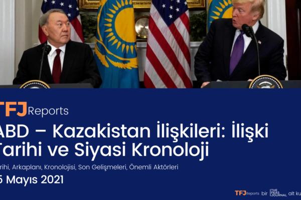 Kazakistan-ABD İlişkileri: İlişki Tarihi ve Siyasi Kronoloji (IA1001-TR)